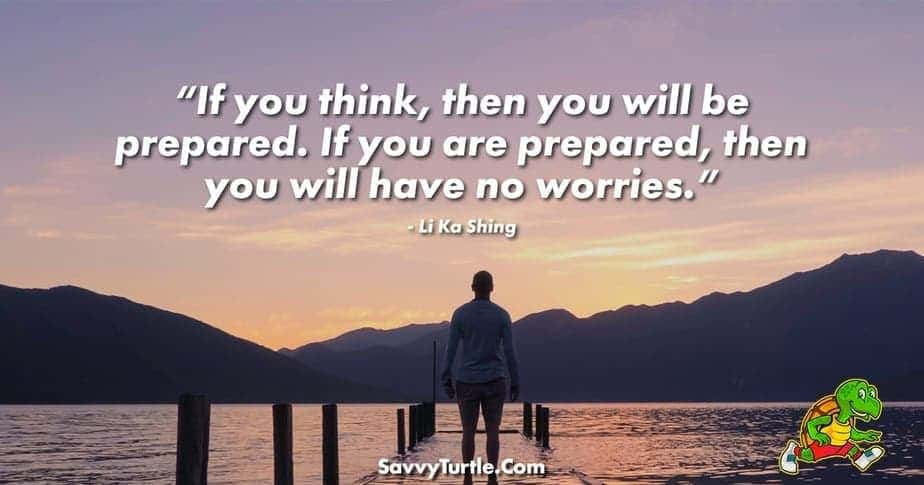If you think then you will be prepared