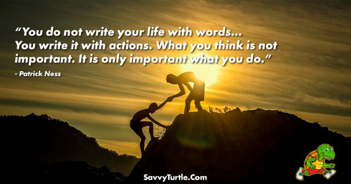 You do not write your life with words