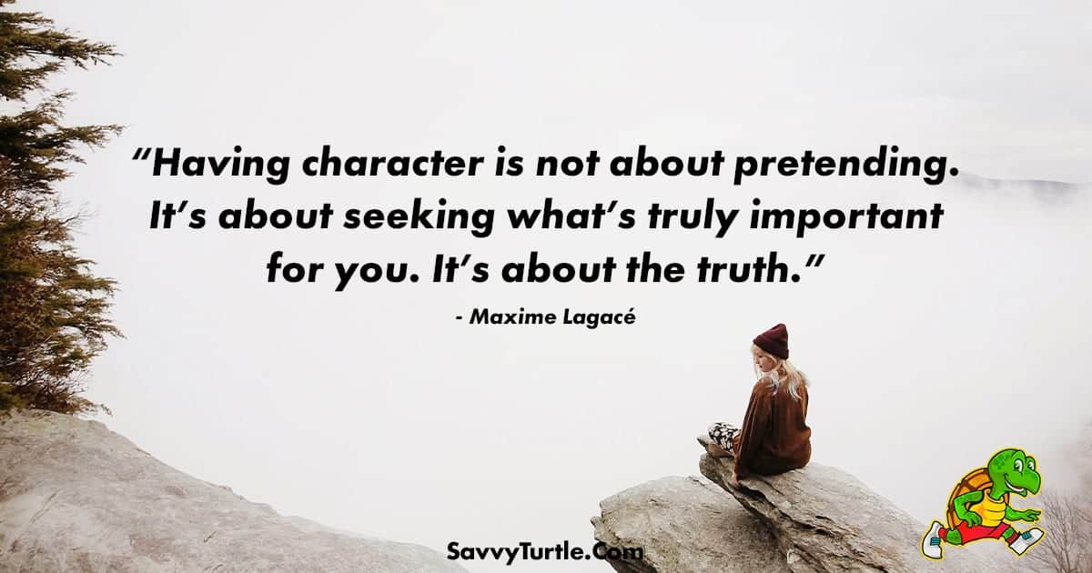 Having character is not about pretending