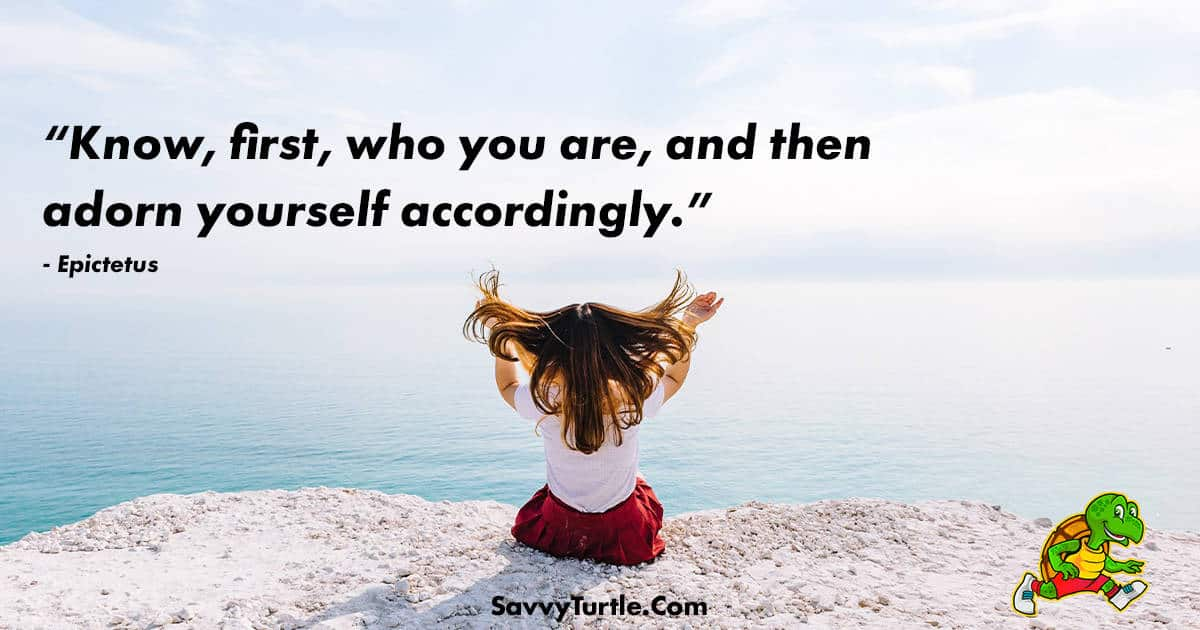 Know first who you are and then adorn yourself accordingly