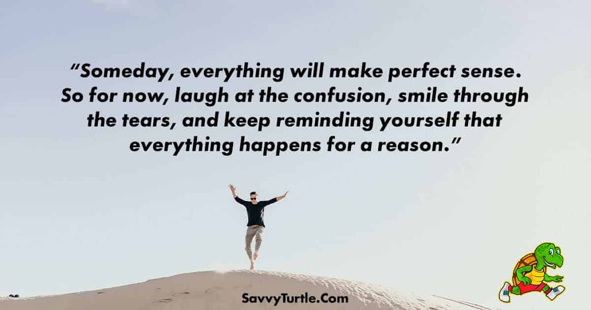 Someday everything will make perfect sense