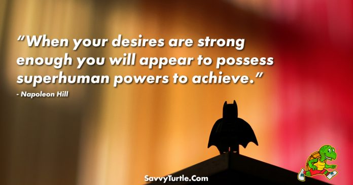 When your desires are strong enough you will appear