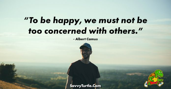 To be happy we must not be too concerned with others