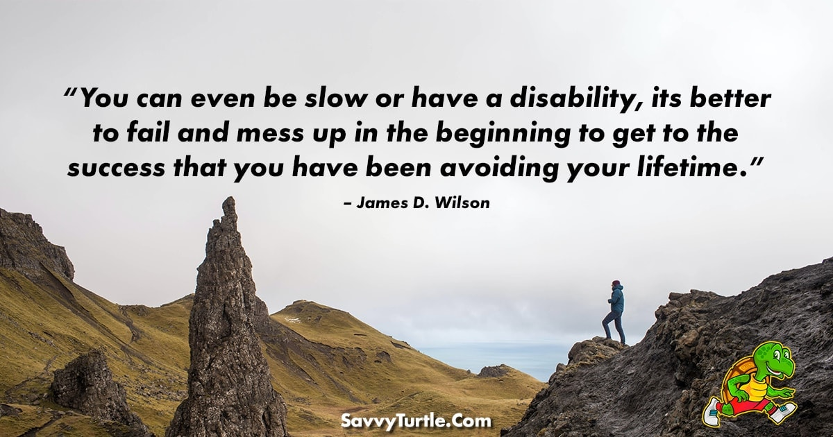 You can even be slow or have a disability