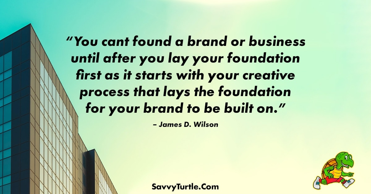 You cant found a brand or business until after you lay
