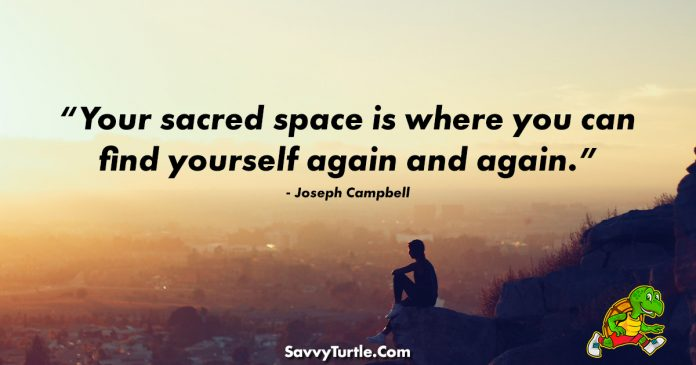 Your sacred space is where you can find yourself