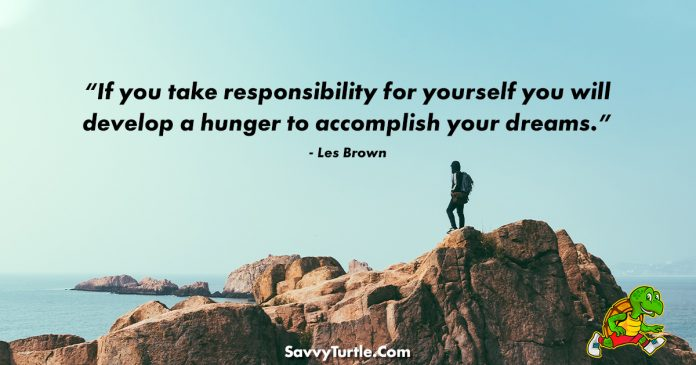 If you take responsibility for yourself