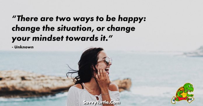 There are two ways to be happy
