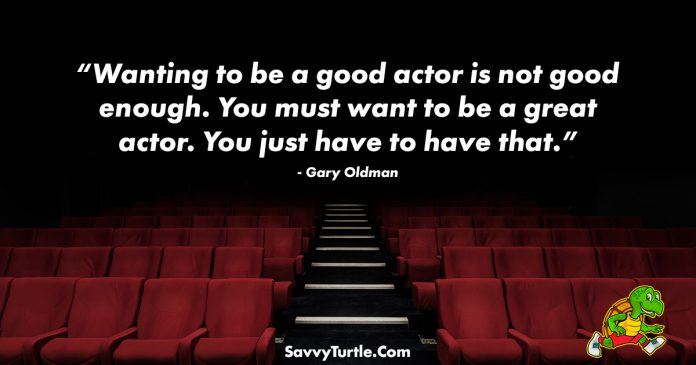 Wanting to be a good actor is not good enough