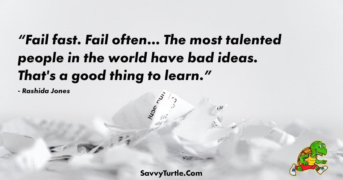 Fail fast Fail often The most talented people in the world