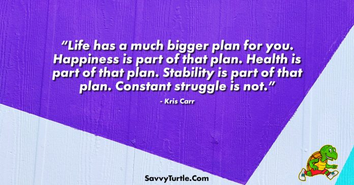 Life has a much bigger plan for you