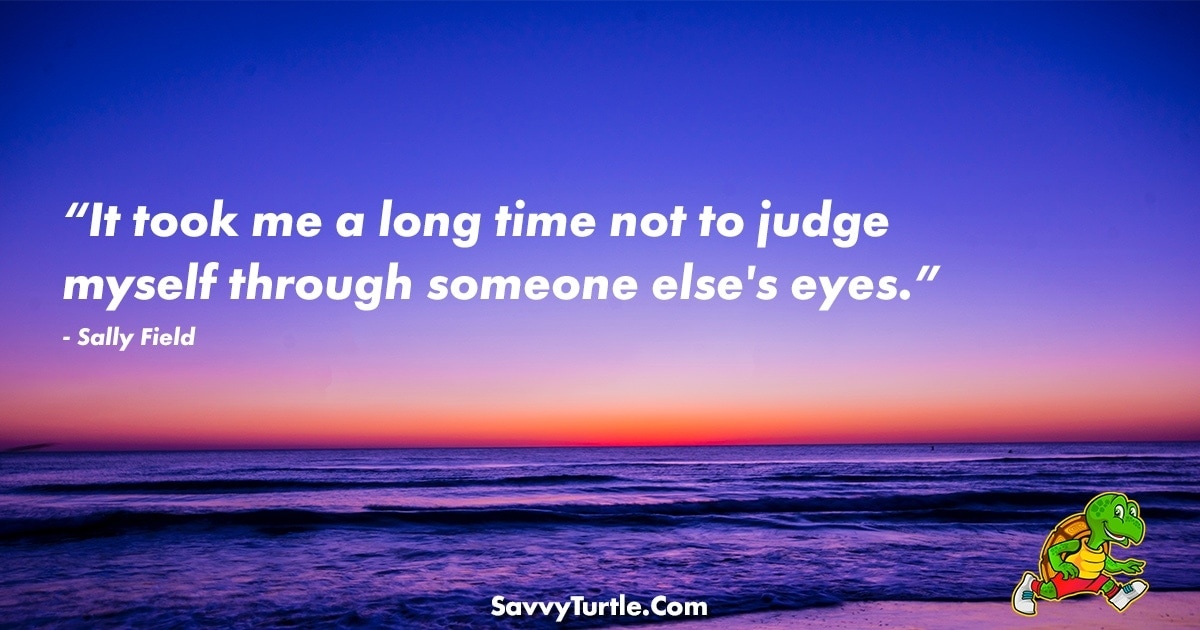 It took me a long time not to judge myself