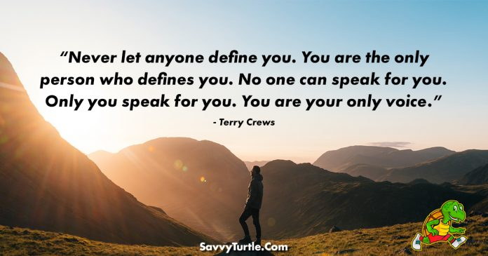 Never let anyone define you