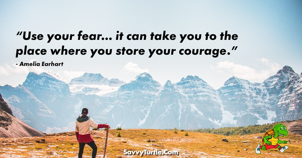 Use your fear it can take you to the place