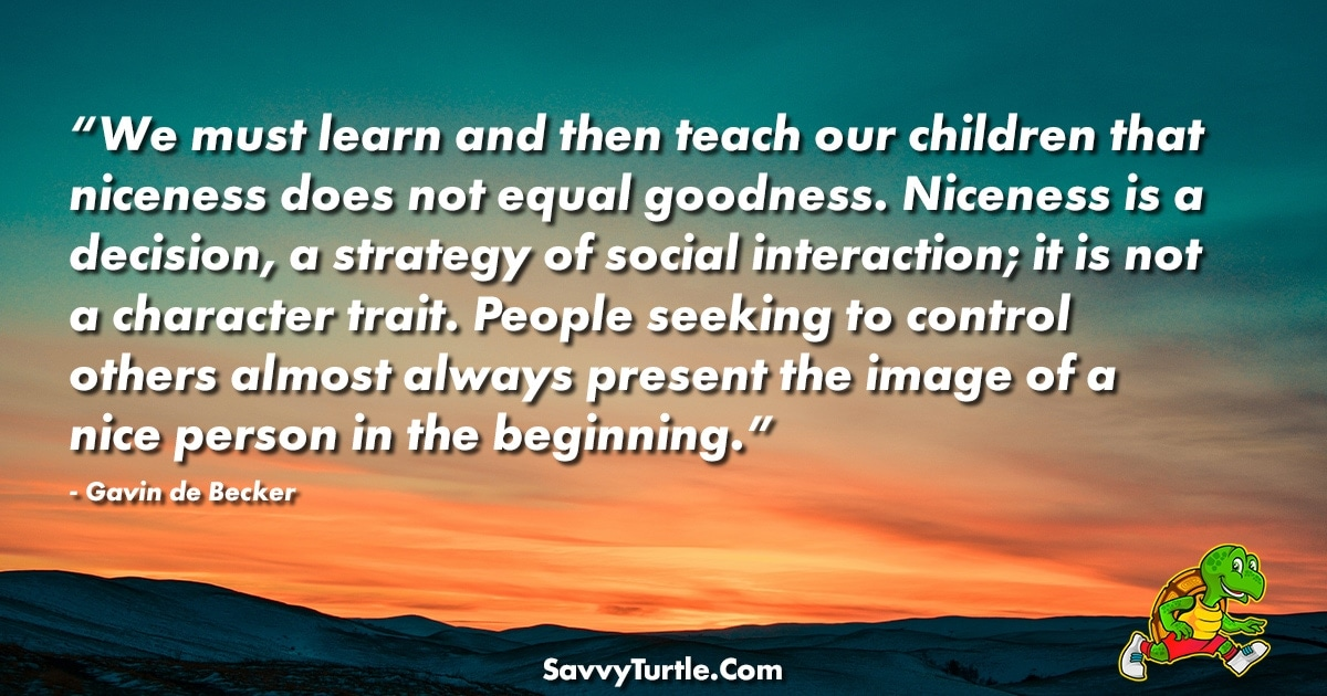 We must learn and then teach our children that niceness